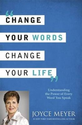 Change Your Words Change Your Life (Rústica) [Libros]